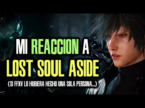 Mi reacción al BRUTAL tráiler de LOST SOUL ASIDE. ¿Final Fantasy XV hecho por una persona? Pues casi