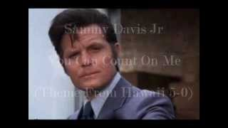 Sammy Davis Jr - You Can Count On Me (Theme From Hawaii 5-0)