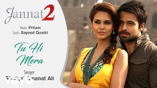 tu hi mera official audio song jannat 2 shafqat amanat ali pritam