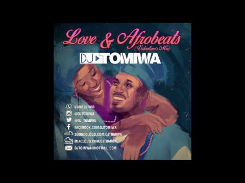 Love & Afrobeats (2017 Valentine's Mix) by DJ Tomiwa