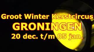 Groot Winter Kerstcircus GRONINGEN 2019