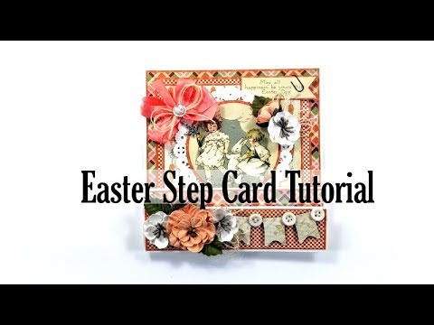 Vintage Easter Step Card Polly's Paper Studio Authentique Papers Tutorial Process DIY  card making