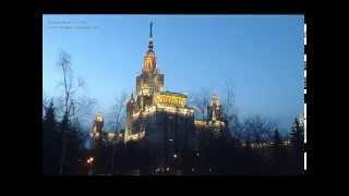 Moscow, Stalin's Seven Sisters  - Москва, сталинские высотки, МГУ