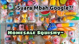 HOMESALE SQUISHY||penjual bersuara mbah google?!