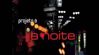 Projeto B - A Noite (2007)