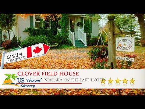 Clover Field House - Niagara On The Lake Hotels, Canada