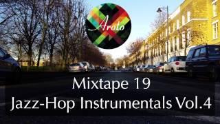 ♪ Jazz-Hop Instrumentals Vol.4 - Mixtape 19 - Aroto ♪