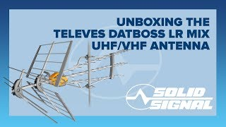 Super Unboxing: Televes DATBOSS LR MIX UHF/VHF Antenna