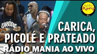 Rádio Mania - Carica, Picolé e Prateado - Amei