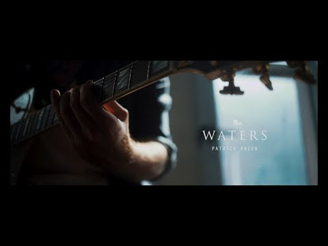 Patrick Breen - The Waters (Official Music Video)