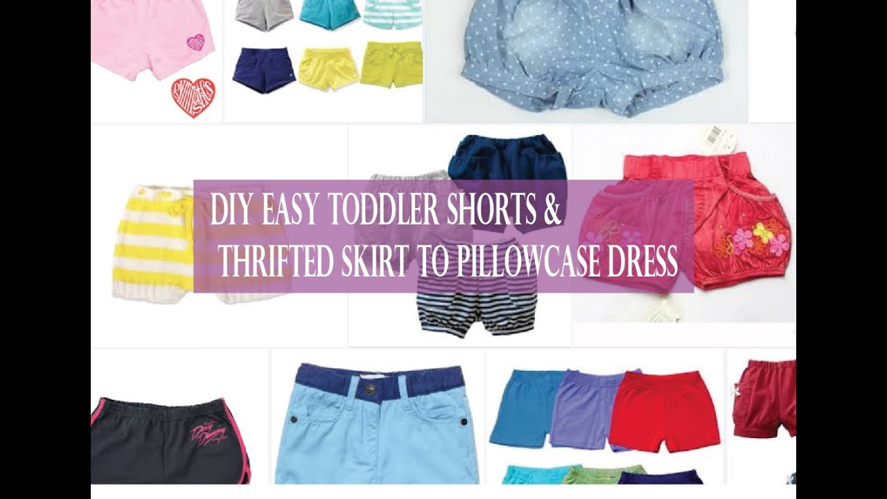 DIY Easy Toddler Shorts \u0026 Thrifted skirt to pillowcase dress
