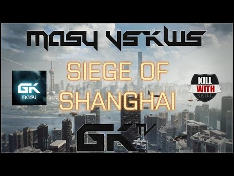 #06 - [GK]MaSy Vs KWS - Siege of Shanghai