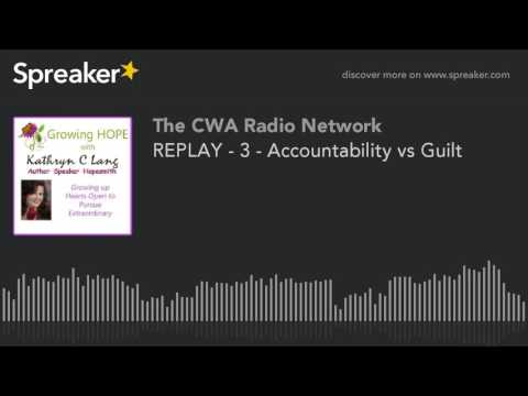 REPLAY - 3 - Accountability vs Guilt