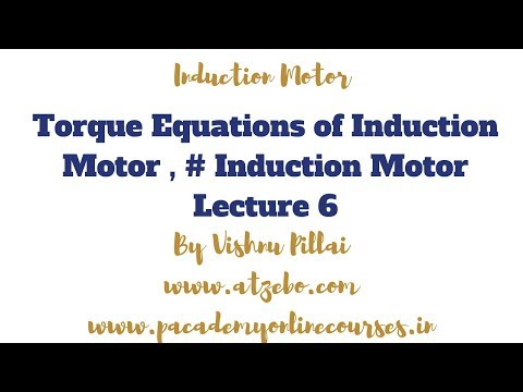 Torque Equations of Induction Motor , # Induction Motor Lecture 6