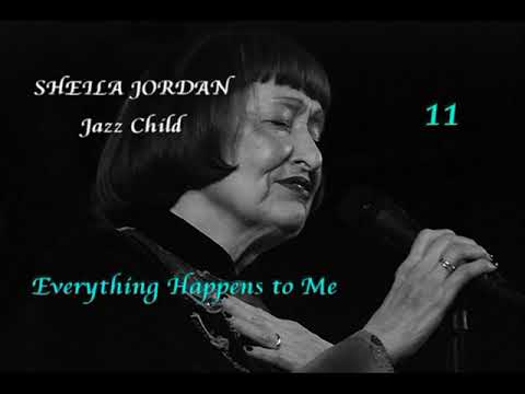 SHEILA JORDAN with THE STEVE KUHN TRIO - «Everything Happens to Me» - (JAZZ CHILD #11)