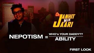 Nepotism I First Look I Janhit Mein Jaari I Happii Fi
