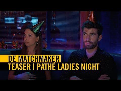 De Matchmaker   Nederlands gesproken  Pathé Ladies Night  18 april