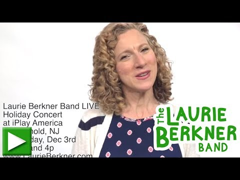 Come to our Freehold, NJ iPlay America Holiday Concert - The Laurie Berkner Band LIVE