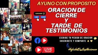 AYUNO CON PROPOSITO- ORACION DE CIERRE - TARDE DE TESTIMONIOS-SER LIBRE DEL HOMBRE FUERTE
