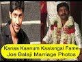 Vijay Tv Kana Kaanum Kaalangal Fame Actor Joe Balaji Wedding Photos video
