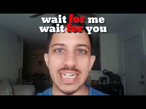 Wait Me , Wait You Atau Wait For Me , Wait For You ?? -InggrisToefl-