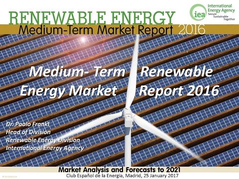 Presentación del estudio: Medium-Term Renewable Energy Market Report 2016