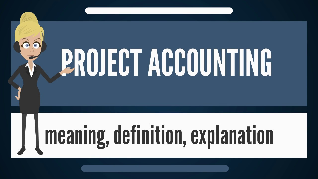 Accountant Bookkeeping What Is Project Accounting? What Does Project Accounting