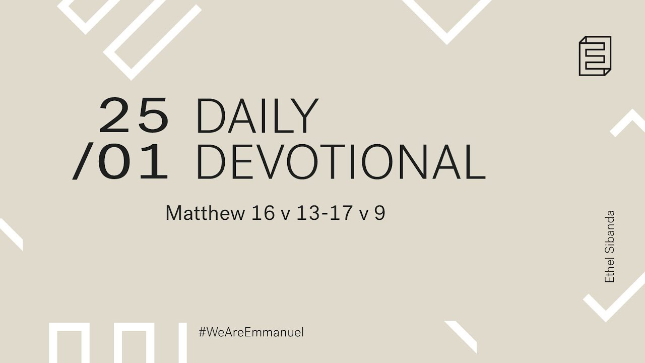 Daily Devotion with Ethel Sibanda // Matthew 16:13-17:9 Cover Image