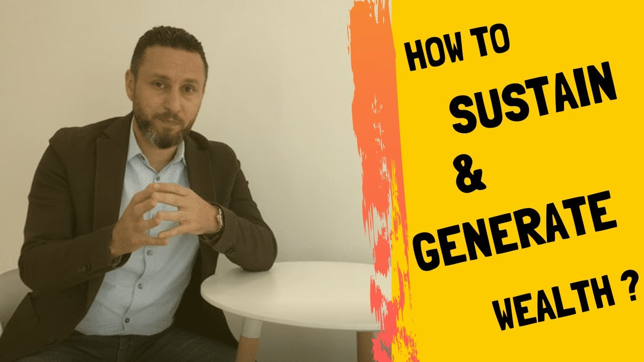 How to Sustain and Generate Wealth
