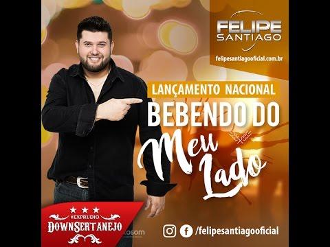 Felipe Santiago - Bebendo do meu lado