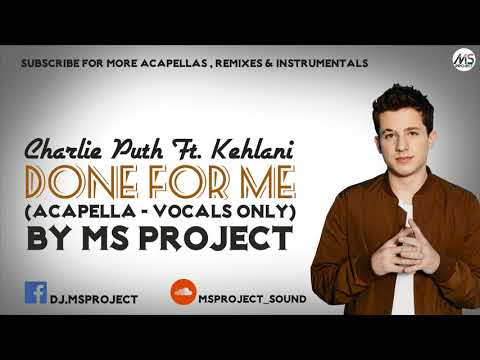 Charlie Puth - Done For Me Ft. Kehlani (Acapella - Vocals Only)