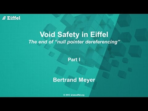Void Safety in Eiffel, Part 1: the end of Null Pointer Dereferencing