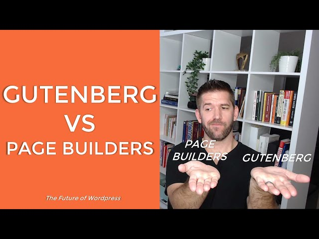 Gutenberg vs Page Builders: The Shocking Truth about the Future of Wordpress