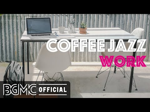 COFFEE JAZZ WORK: Jazz Hip Hop Radio - Chill Out Jazzy Beats to Work, Study