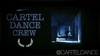 Cartel Dance Crew | Abandoned