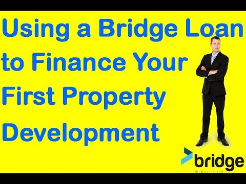 Using a Bridge Loan to Finance Your First Property Development