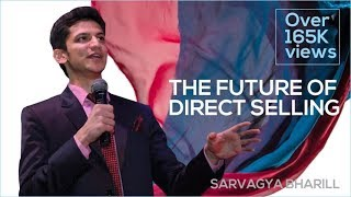 The Future of Direct Selling | Sarvagya Bharill