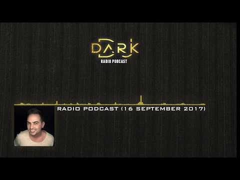 Dj Dark @ Radio Podcast (16 September 2017)