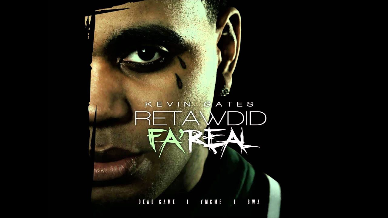 Kevin Gates -Retarded For Real