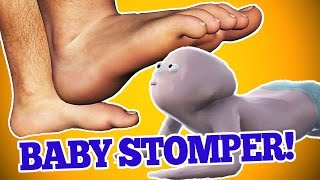 BABY STOMPER! [Who