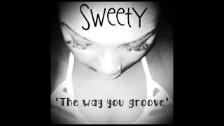 Sweety -The way you groove