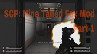 SCP:Nine Tailed Fox Mod Part:1 (No Commentary)