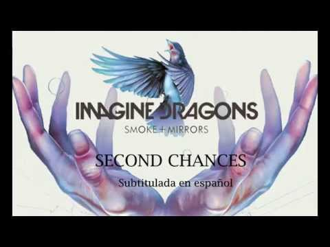 Imagine Dragons - Second Chances - En español