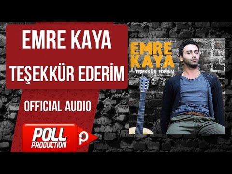 Emre Kaya - Teşekkür Ederim - ( Official Audio )