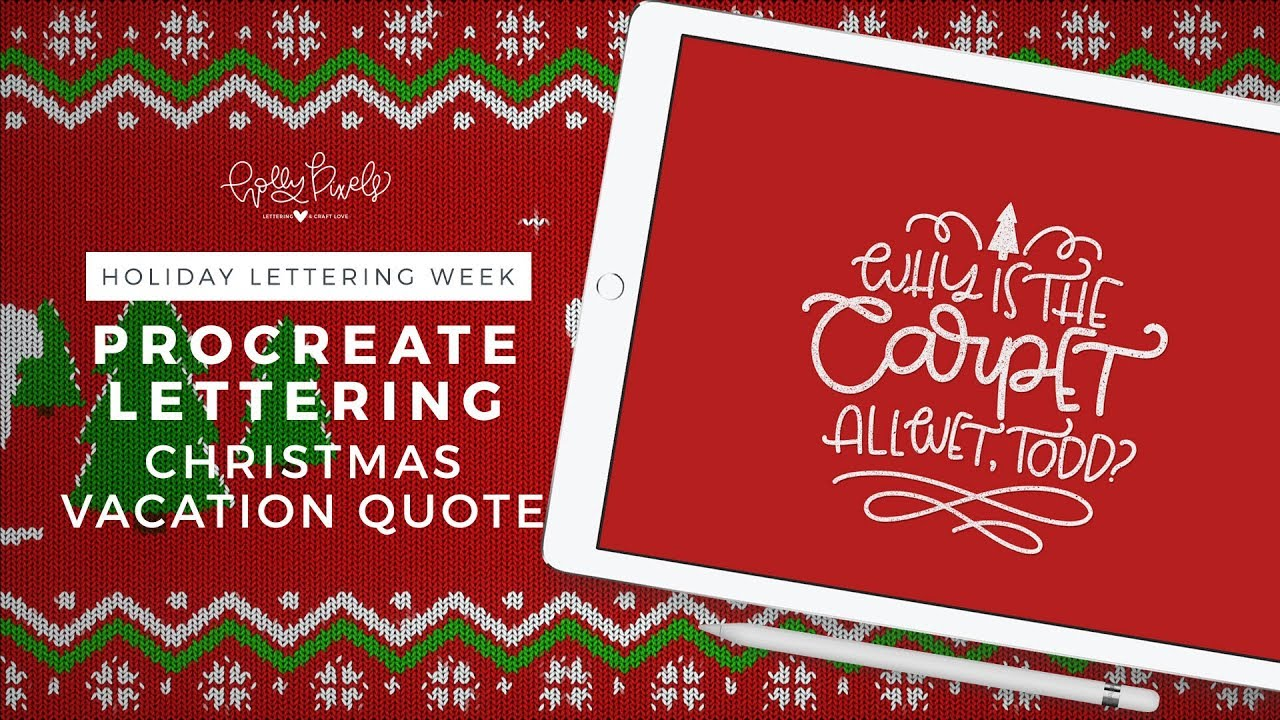Holiday Lettering Week | IPad Lettering | Christmas Vacation Quote