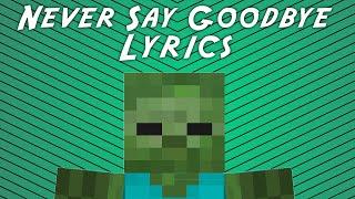 ♪ Minecraft parody By ThnxCya - Never Say Goodbye (With Lyrics) ♪