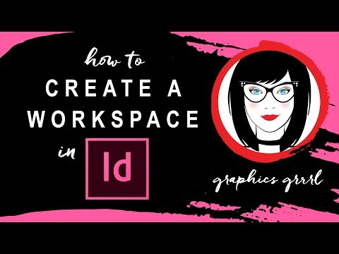 How to customize YOUR workspace in InDesign!