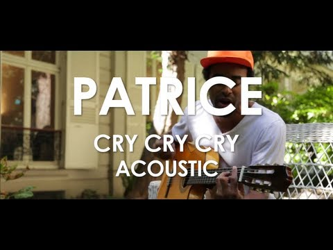 Patrice - Cry Cry Cry - Acoustic [ Live in Paris ]