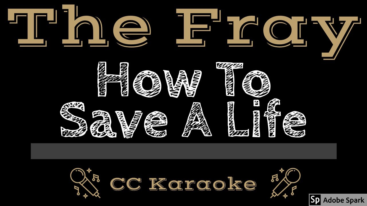 The Fray How To Save A Life Cc Karaoke Instrumental Lyrics Youtube