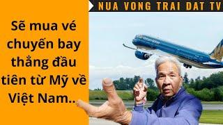 🆕 Ý kiến của một Việt Kiều tại San Diego về đường bay thẳng Việt Mỹ